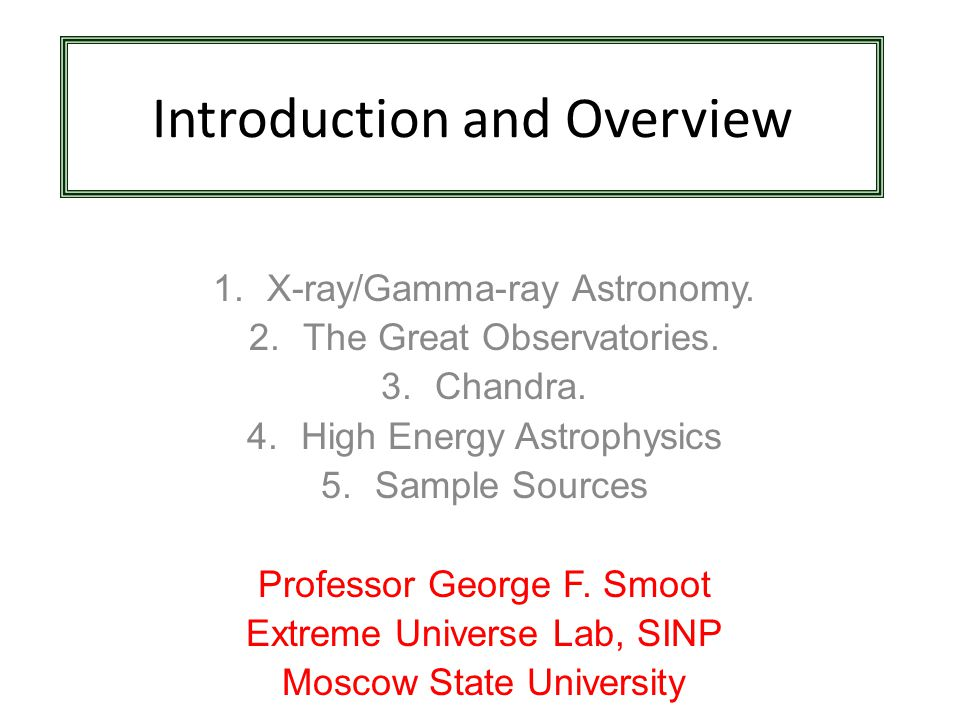 E=h = k T ==> x-rays probe 10 6 -- 10 9 K and gamma-rays > 10 9 K Eddington Luminosity: 1.3x10 38 erg/s for 1 M o.