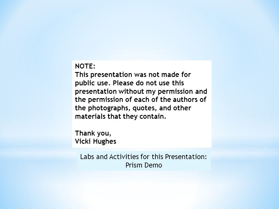 NOTE: This presentation was not made for public use. Please do not use this presentation without my permission and the permission of each of the autho