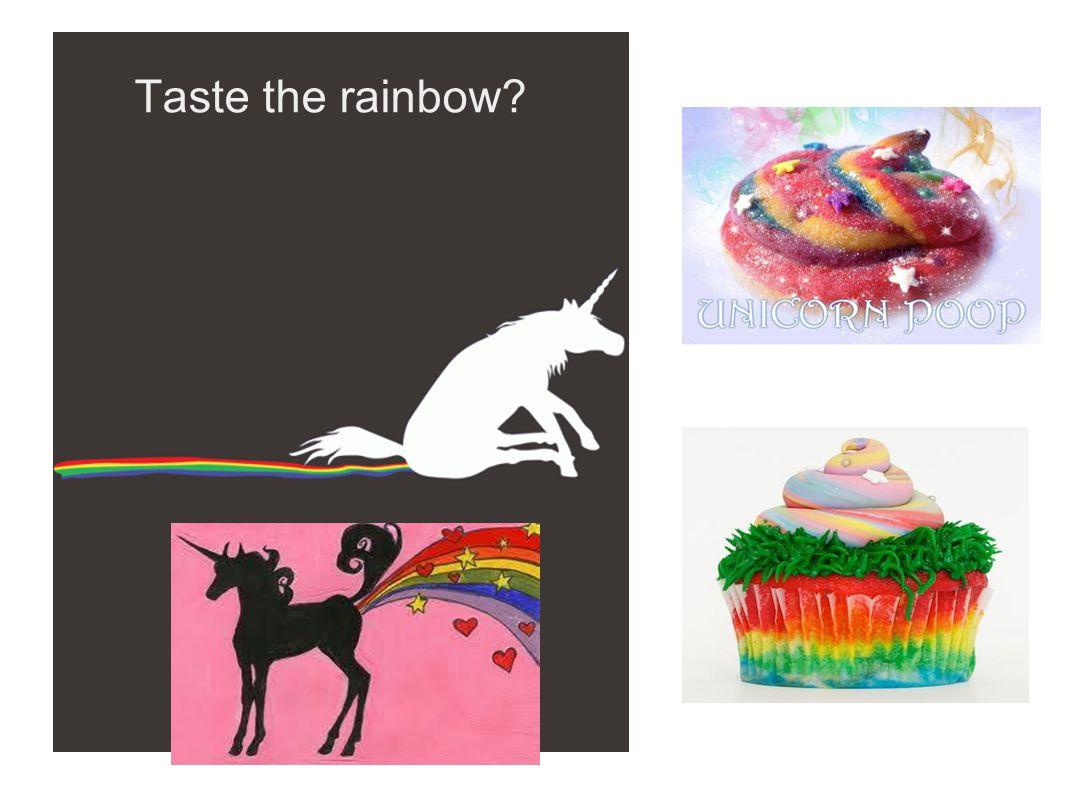 Taste the rainbow?