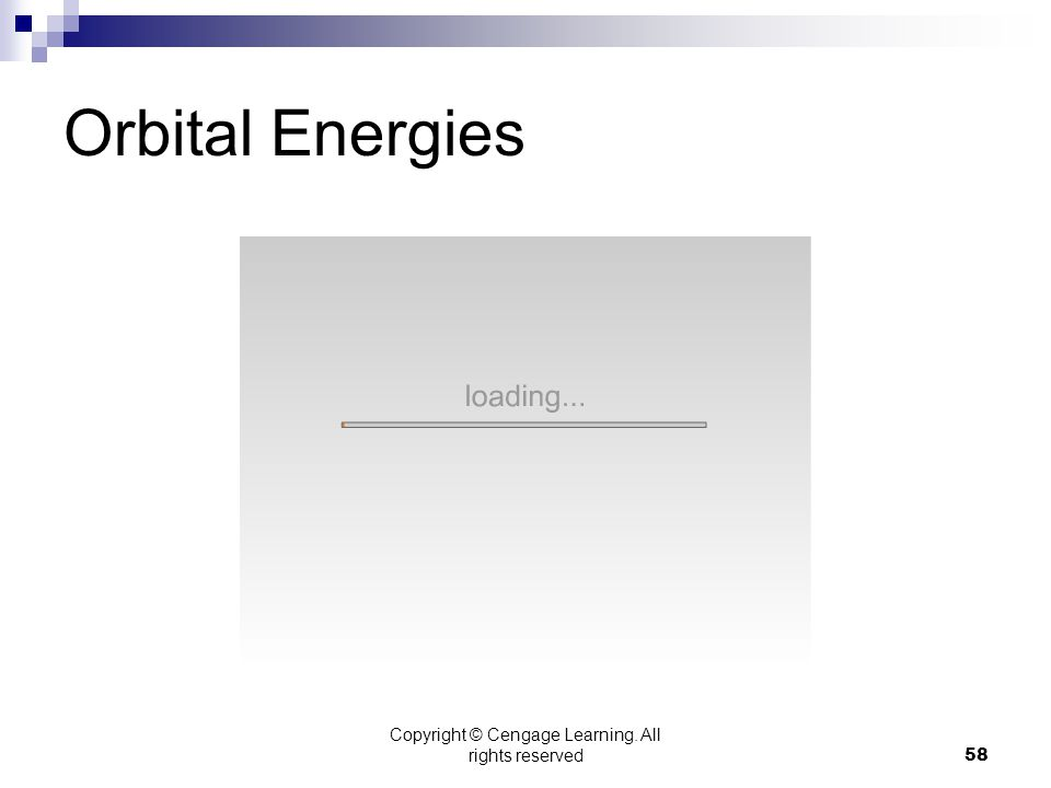 Copyright © Cengage Learning. All rights reserved58 Orbital Energies