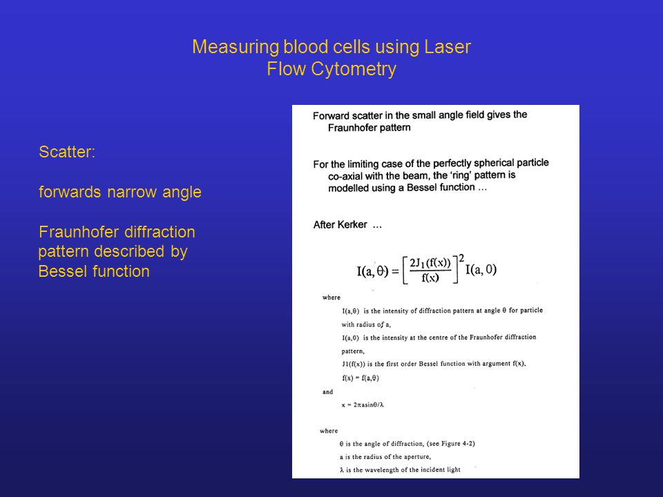 Measuring blood cells using Laser Flow Cytometry Scatter: forwards narrow angle Fraunhofer diffraction pattern described by Bessel function