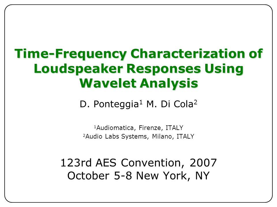 Time-Frequency Characterization of Loudspeaker Responses Using Wavelet Analysis D.