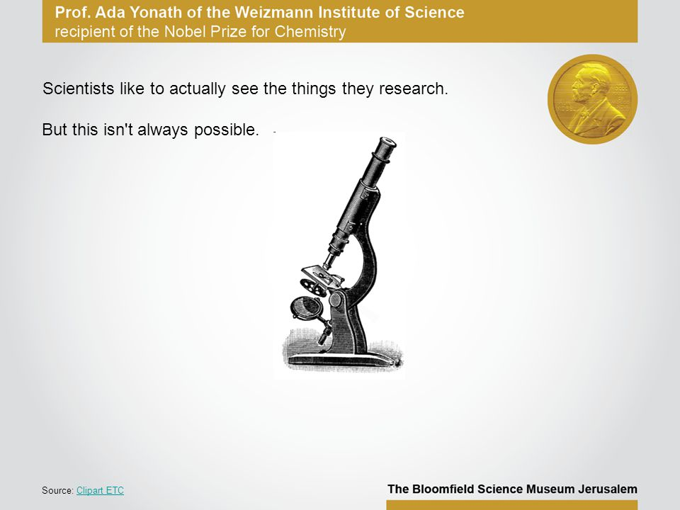 Scientists like to actually see the things they research.