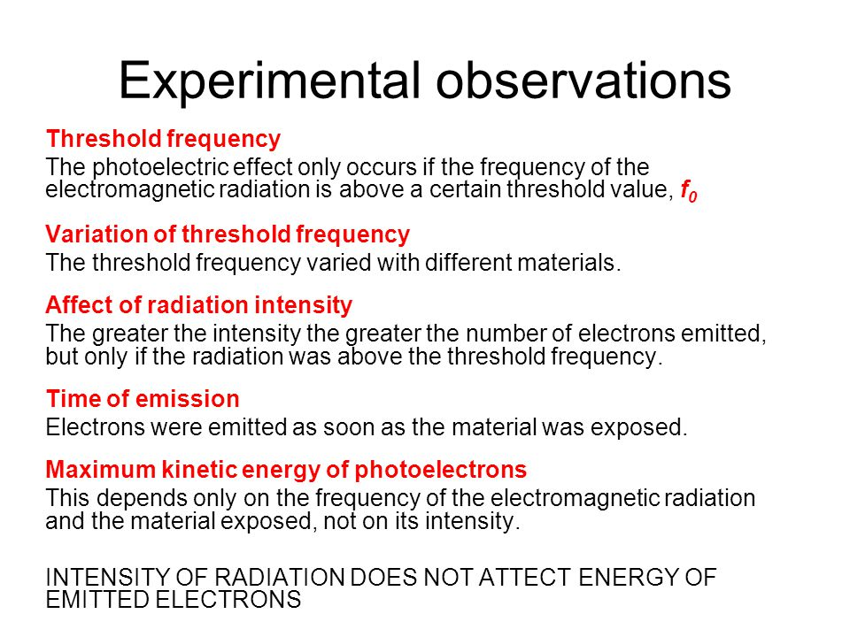 Threshold Frequency Electrons will only be emitted from zinc by photoelectric emission if the electromagnetic radiation incident upon its surface has