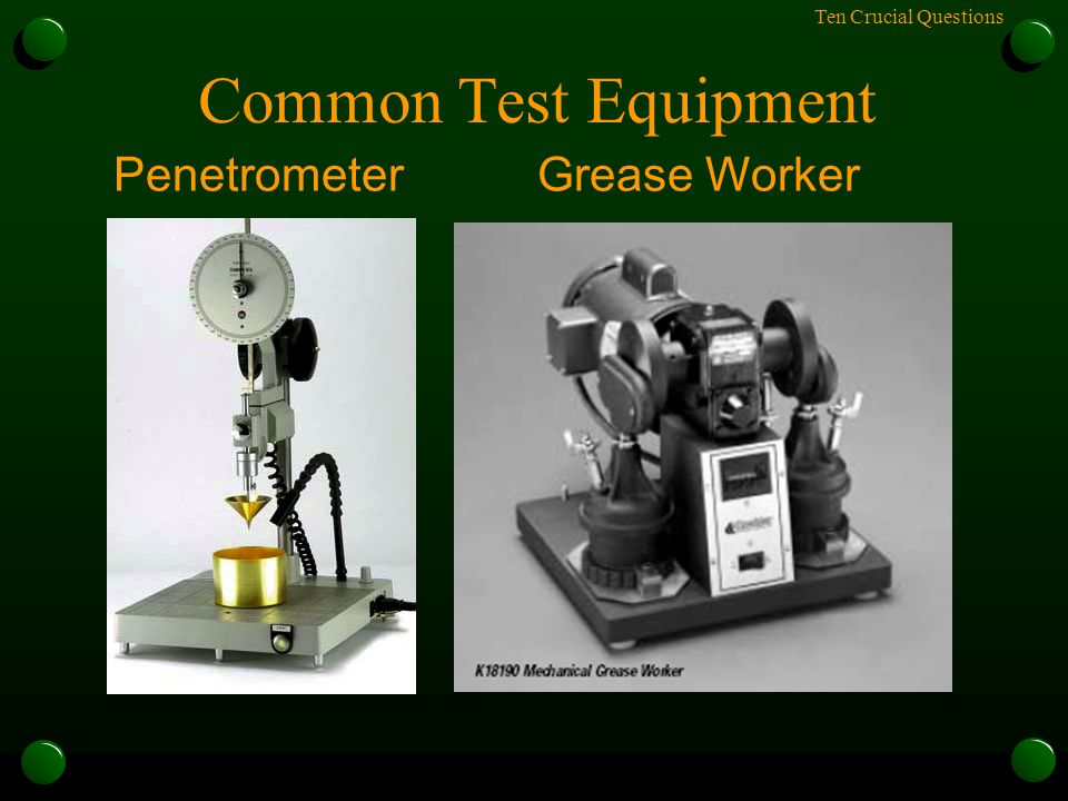 Ten Crucial Questions Common Test Equipment PenetrometerGrease Worker