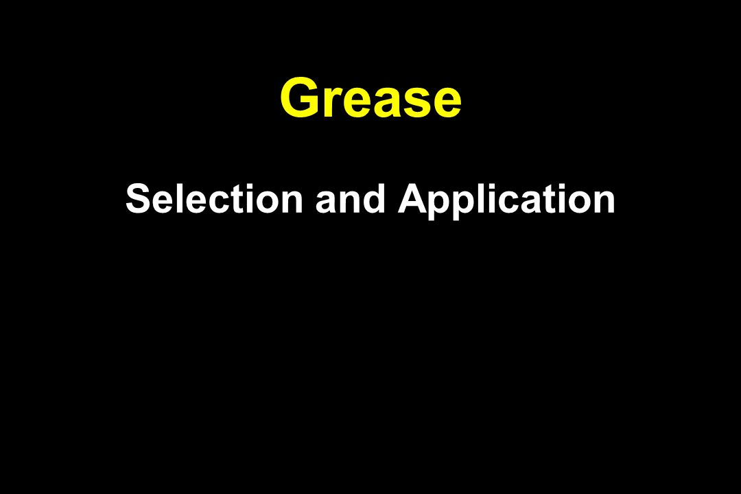 Grease Selection and Application