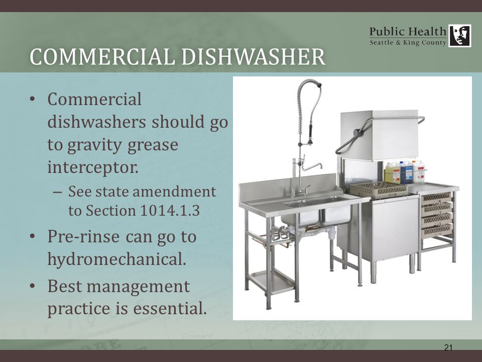 COMMERCIAL DISHWASHERCOMMERCIAL DISHWASHER Commercial dishwashers should go to gravity grease interceptor.