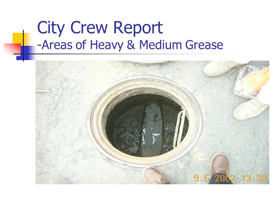 City Crew Report -Areas of Heavy & Medium Grease