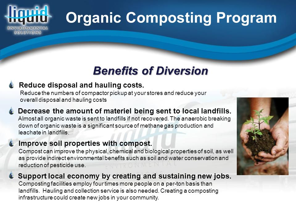 Organic Composting Program Reduce disposal and hauling costs.