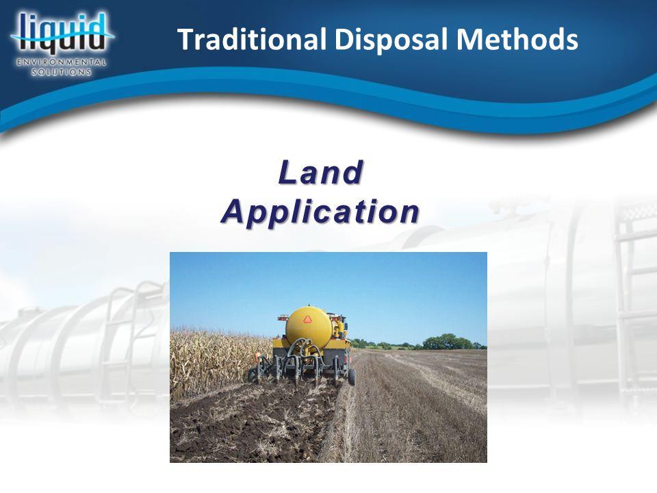 Traditional Disposal Methods LandApplication