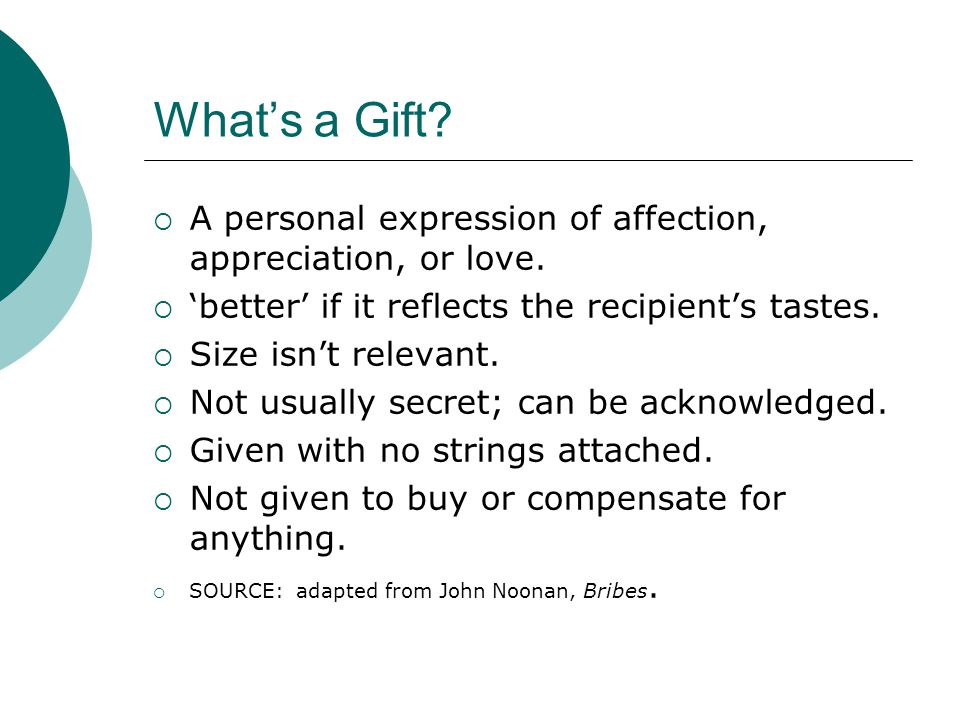 What's a Gift.  A personal expression of affection, appreciation, or love.