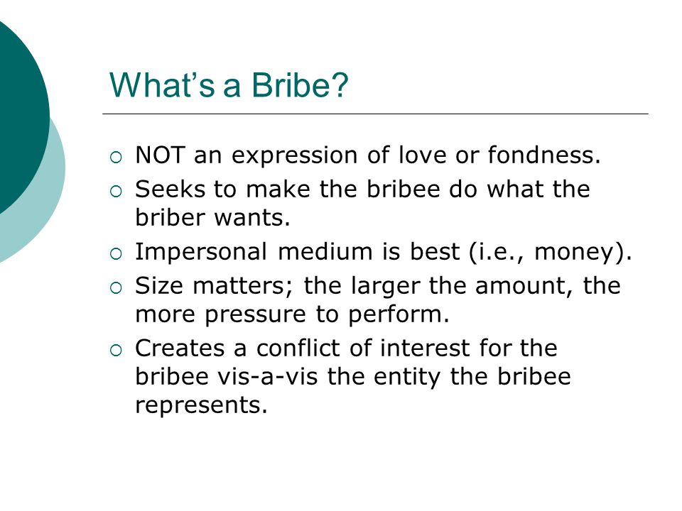 What's a Bribe.  NOT an expression of love or fondness.