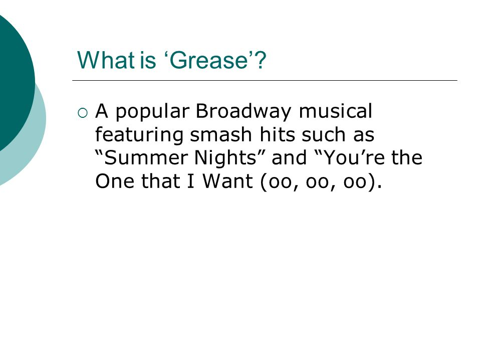 What is 'Grease'.