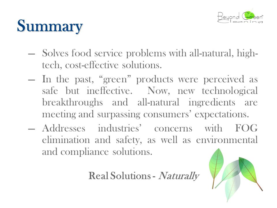Summary —Solves food service problems with all-natural, high- tech, cost-effective solutions.