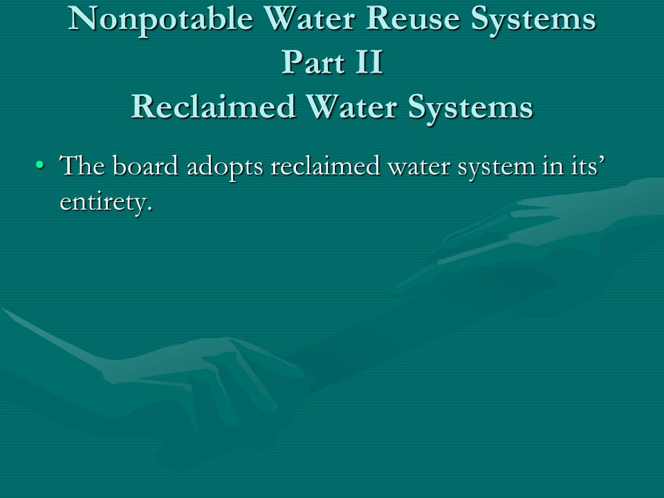 Chapter 16 Nonpotable Water Reuse Systems Part II Reclaimed Water Systems Chapter 16 Nonpotable Water Reuse Systems Part II Reclaimed Water Systems Th