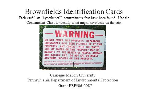 """Brownfields Identification Cards Each card lists """"hypothetical"""" contaminants that have been found. Use the Contaminant Chart to identify what might ha"""