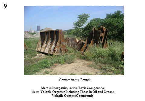 9 Metals, Inorganics, Acids, Toxic Compounds, Semi-Volatile Organics Including Those In Oil and Grease, Volatile Organic Compounds Contaminants Found: