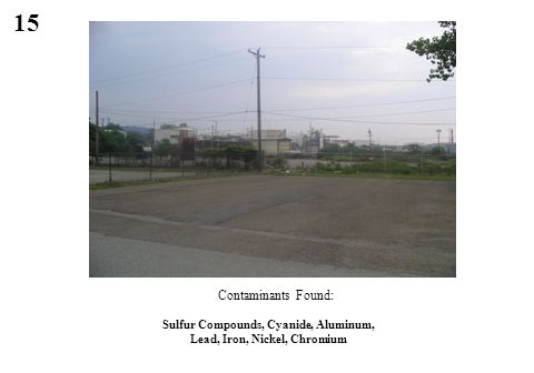 15 Sulfur Compounds, Cyanide, Aluminum, Lead, Iron, Nickel, Chromium Contaminants Found: