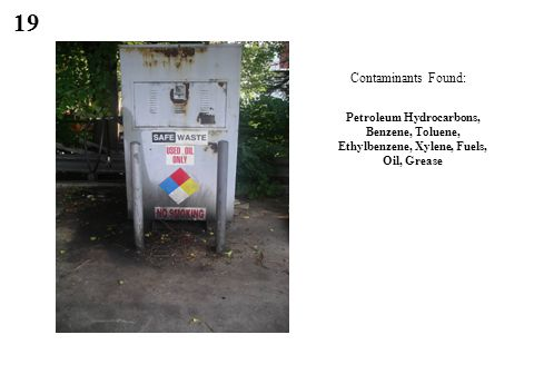 19 Contaminants Found: Petroleum Hydrocarbons, Benzene, Toluene, Ethylbenzene, Xylene, Fuels, Oil, Grease