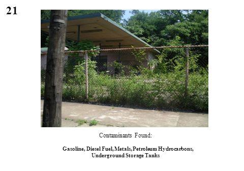 21 Contaminants Found: Gasoline, Diesel Fuel, Metals, Petroleum Hydrocarbons, Underground Storage Tanks