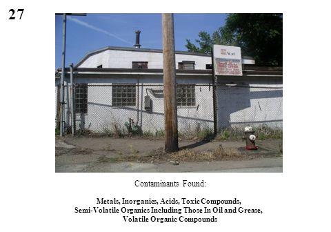 27 Contaminants Found: Metals, Inorganics, Acids, Toxic Compounds, Semi-Volatile Organics Including Those In Oil and Grease, Volatile Organic Compound