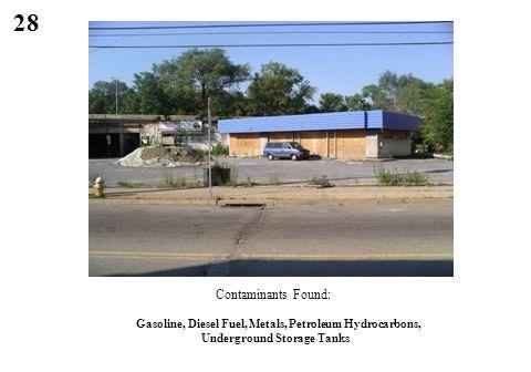 28 Contaminants Found: Gasoline, Diesel Fuel, Metals, Petroleum Hydrocarbons, Underground Storage Tanks