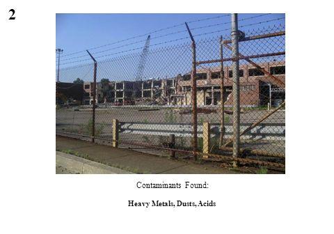 2 Heavy Metals, Dusts, Acids Contaminants Found:
