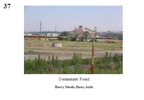 37 Heavy Metals, Dusts, Acids Contaminants Found: