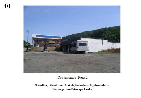 40 Gasoline, Diesel Fuel, Metals, Petroleum Hydrocarbons, Underground Storage Tanks Contaminants Found:
