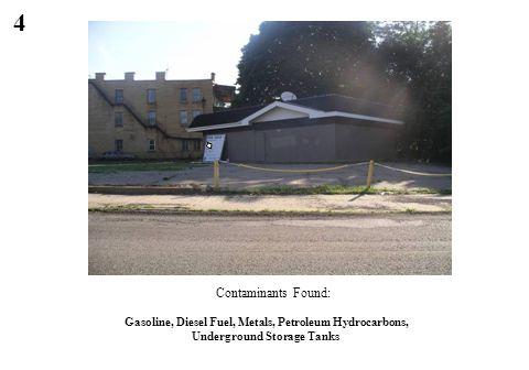 4 Gasoline, Diesel Fuel, Metals, Petroleum Hydrocarbons, Underground Storage Tanks Contaminants Found:
