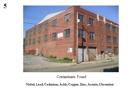 5 Nickel, Lead, Cadmium, Acids, Copper, Zinc, Arsenic, Chromium Contaminants Found: