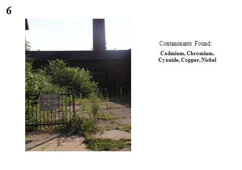 6 Cadmium, Chromium, Cyanide, Copper, Nickel Contaminants Found: