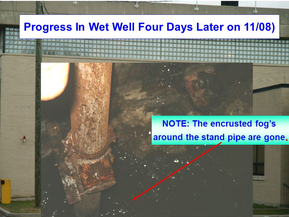 Progress In Wet Well Four Days Later on 11/08)‏ NOTE: The encrusted fog's.