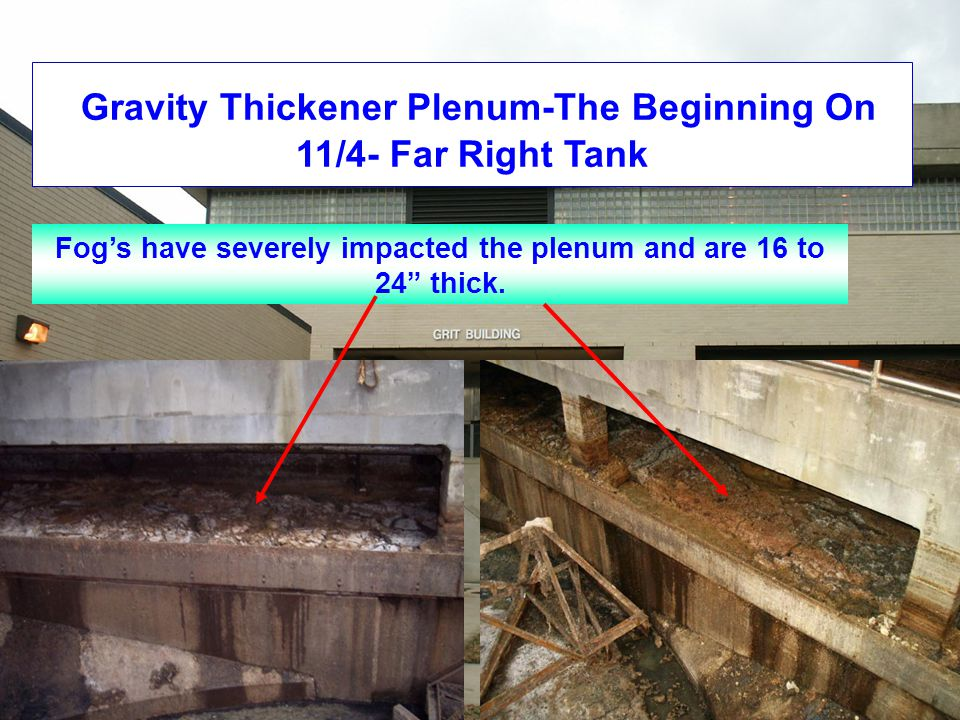 Gravity Thickener Plenum-The Beginning On 11/4- Far Right Tank Fog's have severely impacted the plenum and are 16 to 24 thick.