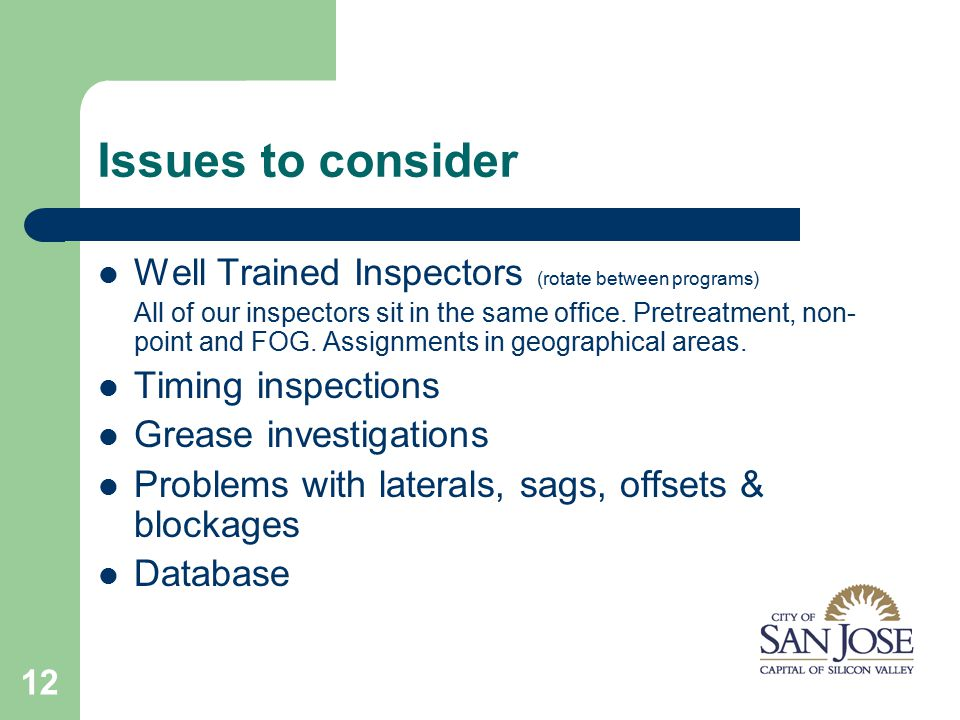 12 Issues to consider Well Trained Inspectors (rotate between programs) All of our inspectors sit in the same office.