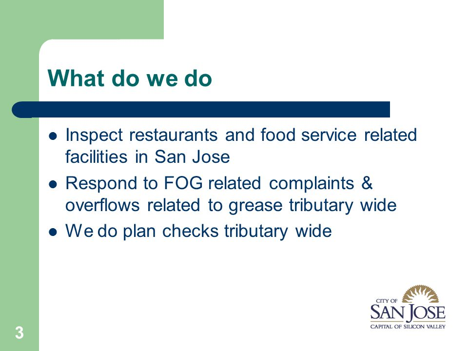 4 FOG Program We started about five years ago inspecting our food service establishments.