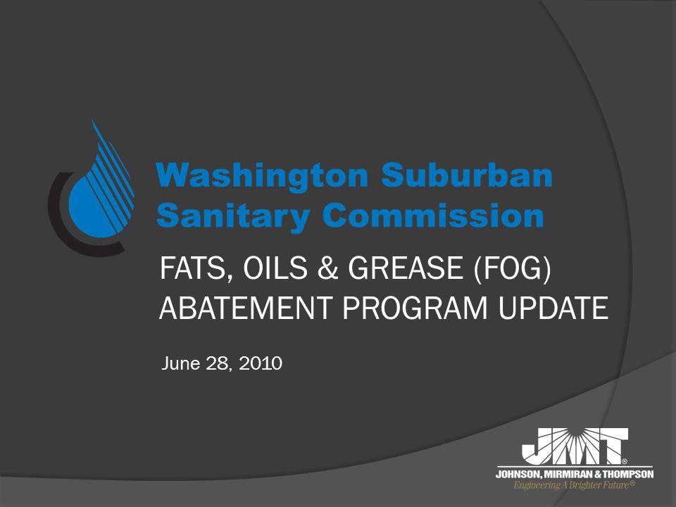 FATS, OILS & GREASE (FOG) ABATEMENT PROGRAM UPDATE June 28, 2010