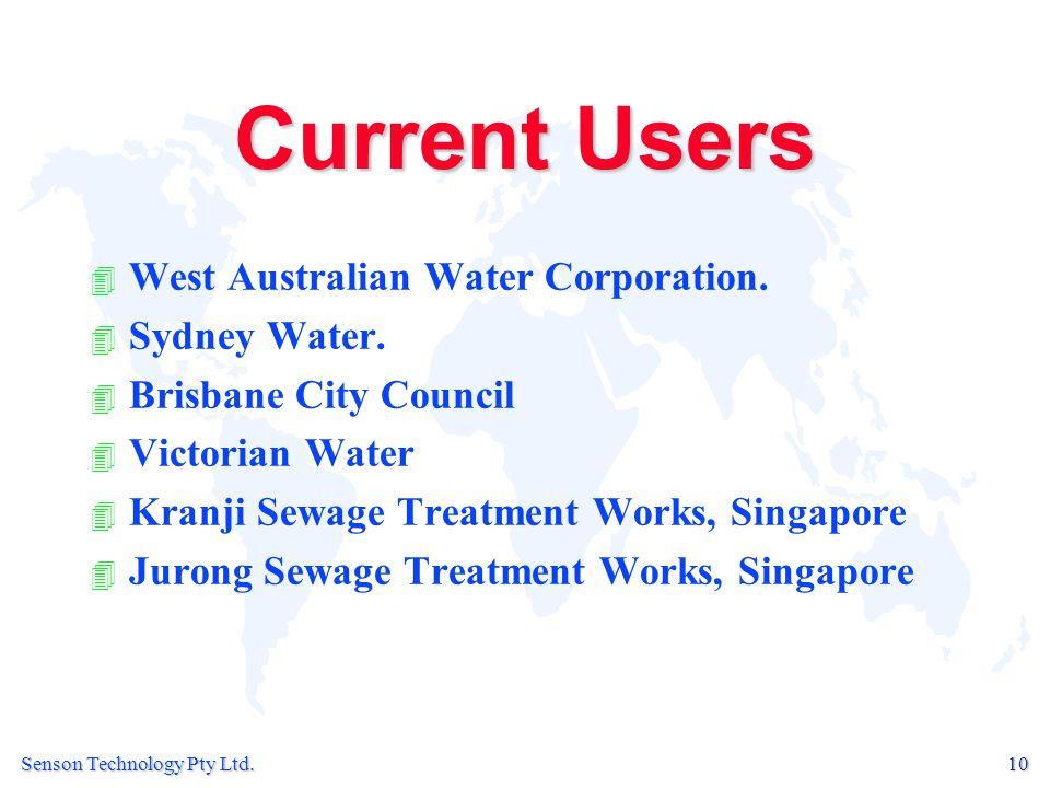 Senson Technology Pty Ltd.10 Current Users 4 4 West Australian Water Corporation.