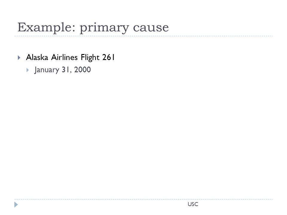 USC Example: primary cause  Alaska Airlines Flight 261  January 31, 2000
