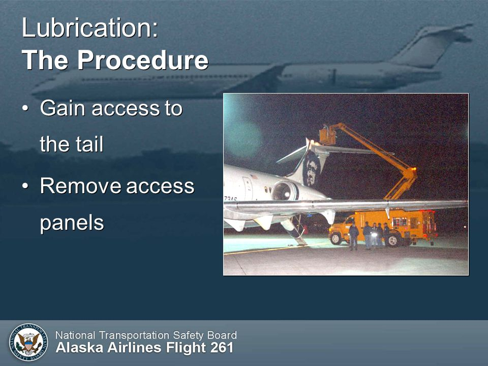 Lubrication: The Procedure Gain access to the tail Remove access panels Gain access to the tail Remove access panels