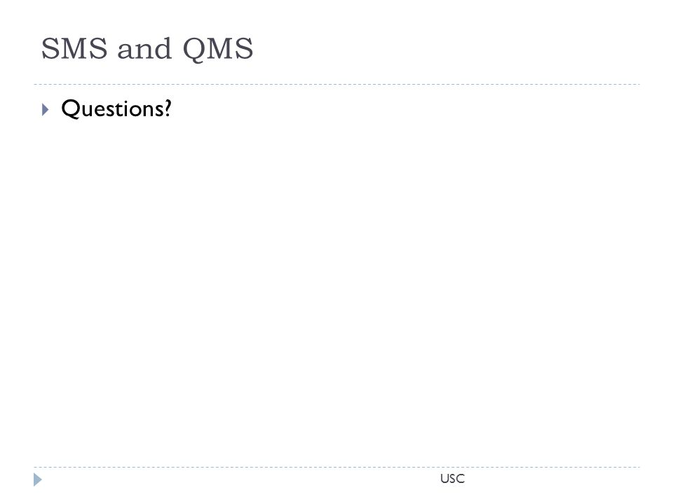 USC SMS and QMS  Questions?