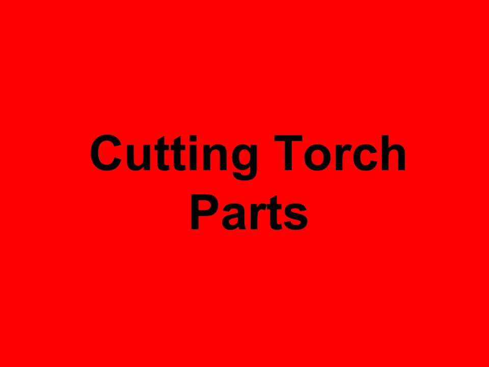 Cutting Torch Parts