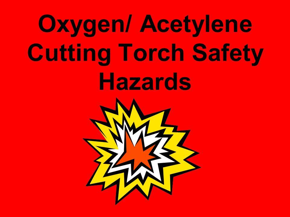 Oxygen/ Acetylene Cutting Torch Safety Hazards