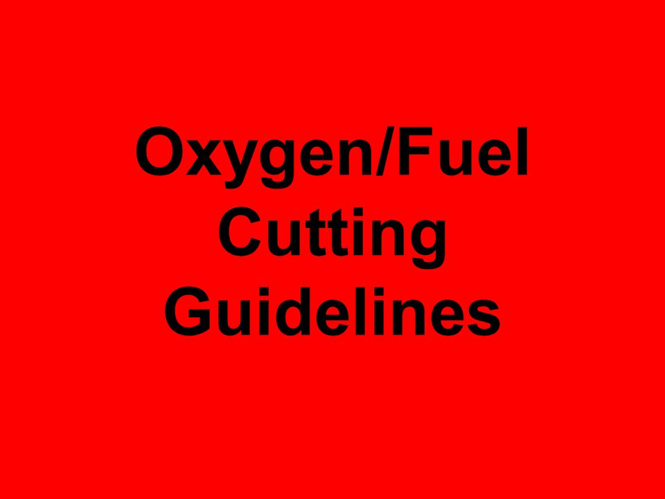 Oxygen/Fuel Cutting Guidelines