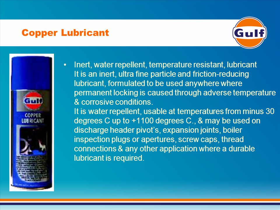 Inert, water repellent, temperature resistant, lubricant It is an inert, ultra fine particle and friction-reducing lubricant, formulated to be used anywhere where permanent locking is caused through adverse temperature & corrosive conditions.