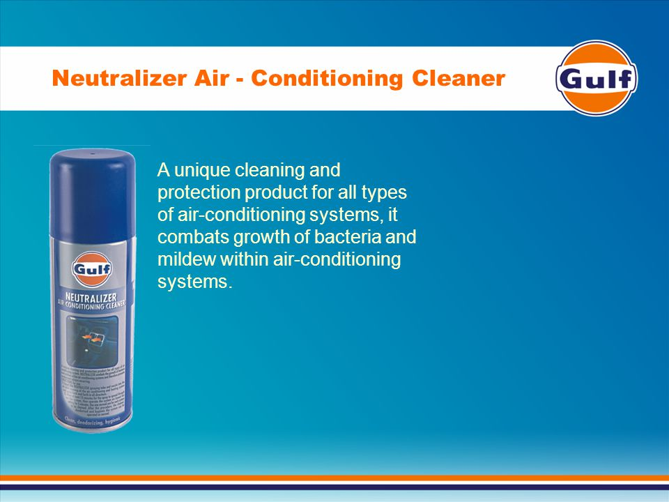 Neutralizer Air - Conditioning Cleaner A unique cleaning and protection product for all types of air-conditioning systems, it combats growth of bacteria and mildew within air-conditioning systems.