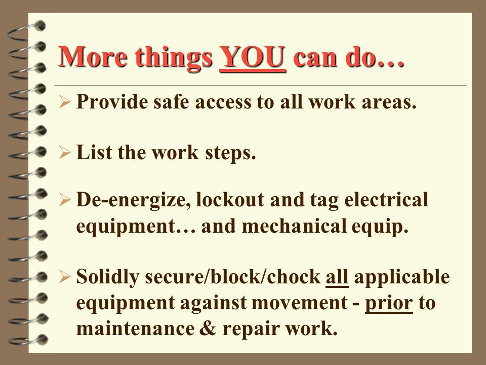 More things YOU can do…  Provide safe access to all work areas.
