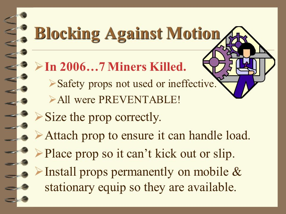 Blocking Against Motion  In 2006…7 Miners Killed.