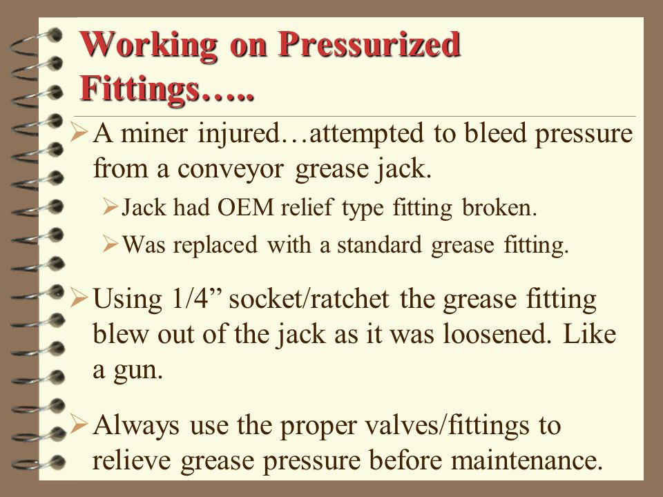 Working on Pressurized Fittings…..