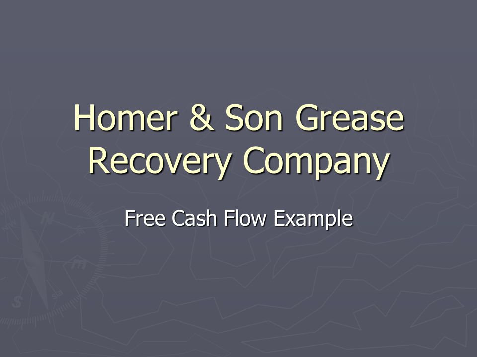 Homer & Son Grease Recovery Company Free Cash Flow Example